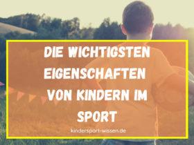 Persönlichkeiten und Eigenschaften von Kindern im Sport